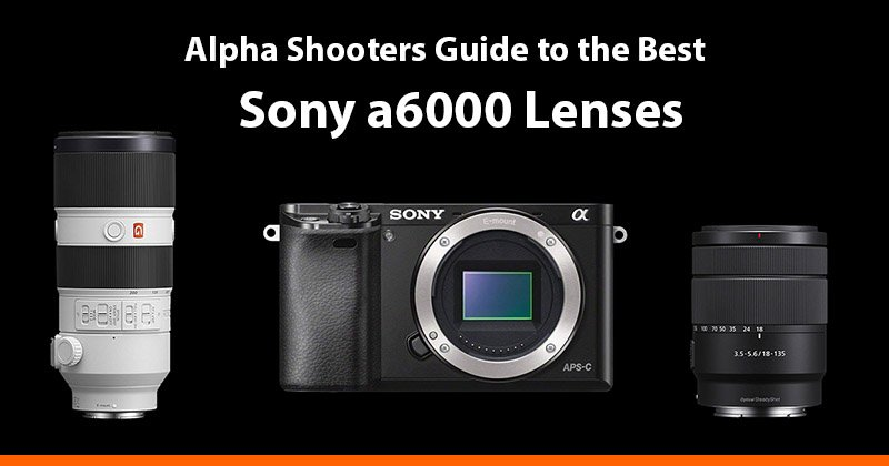 sony a6000 lenses