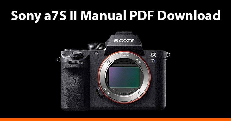 Sony a7S II Manual