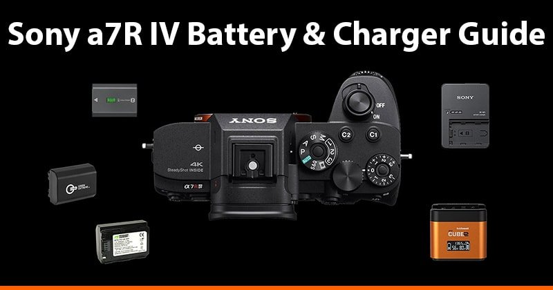 Sony a7R IV Battery and Charger Guide
