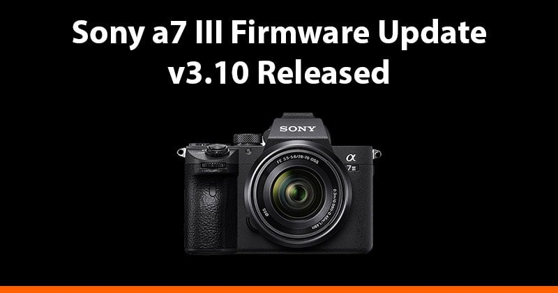 Sony a7 III Firmware Update Version 3.10