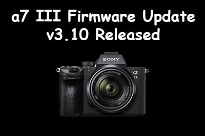latest sony a7iii firmware update