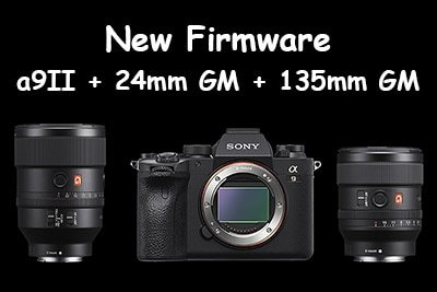 New Firmware Update for Sony A9II, 24mm F1.4 GM and 135mm F1.8 GM