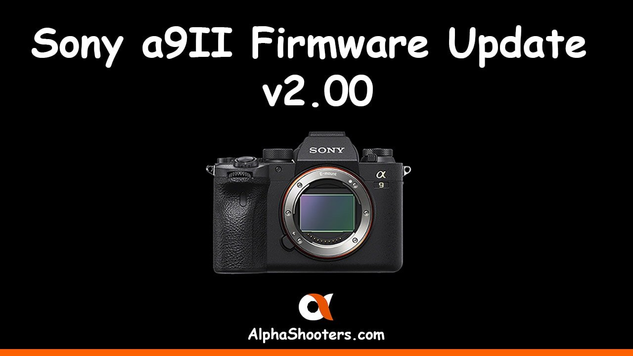 Sony a9II Firmware Update v2.00