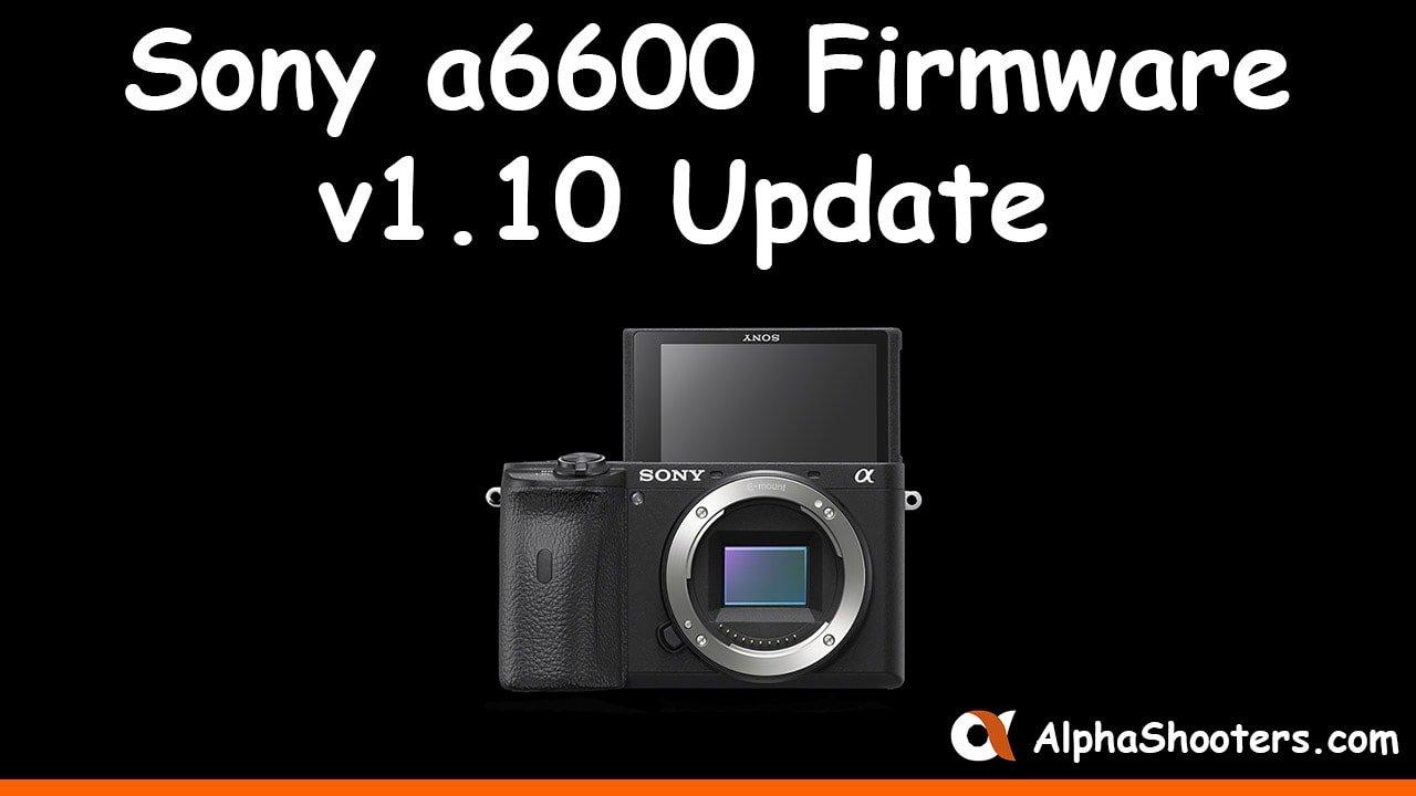 Sony A6600 Firmware Update