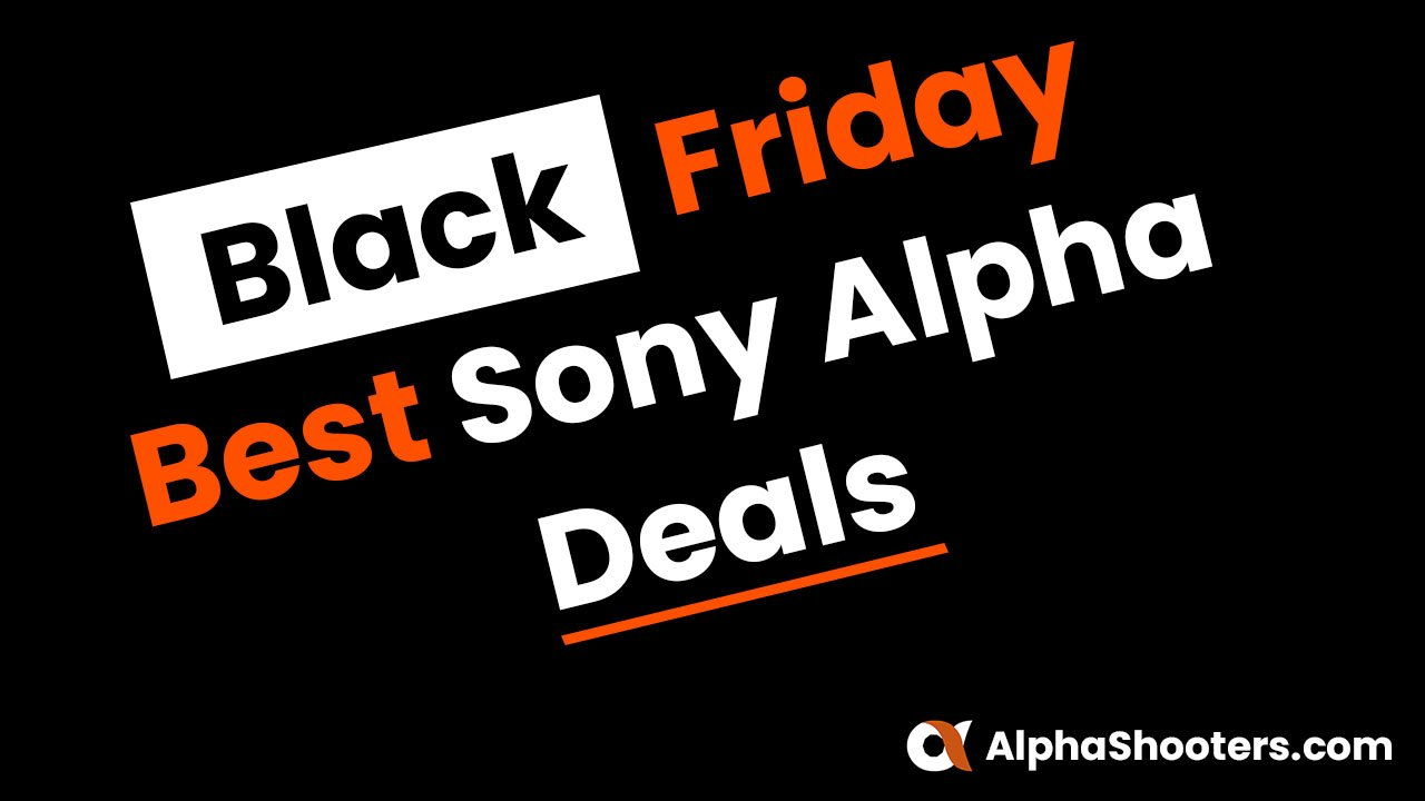Sony Alpha Black Friday Deals 2020