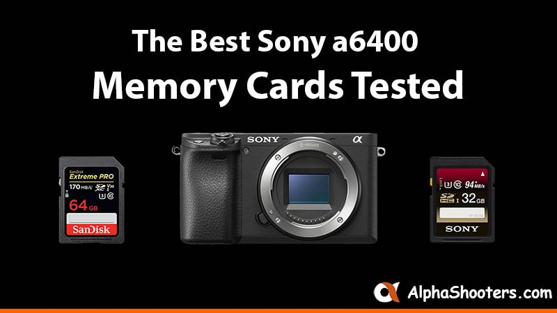 Sony a6400 Memory Cards