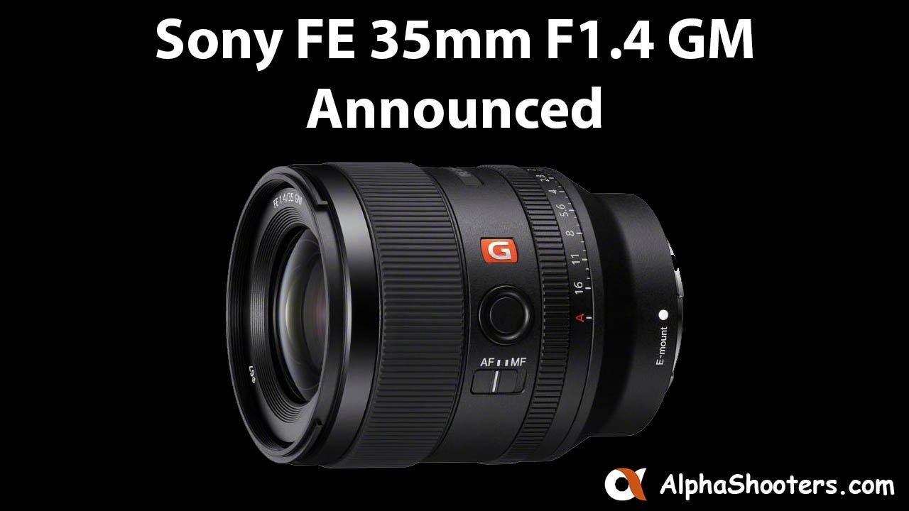 Sony FE 35mm F1.4 GM Announced