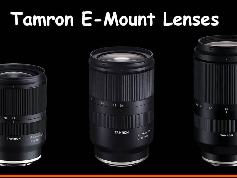 Tamron E-Mount Lenses Guide