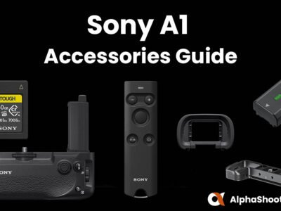 Sony A1 Accessories Guide