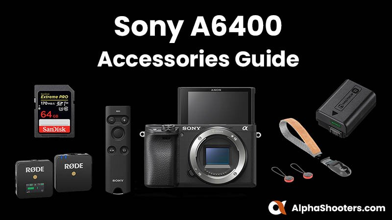 Sony a6400 Accessories
