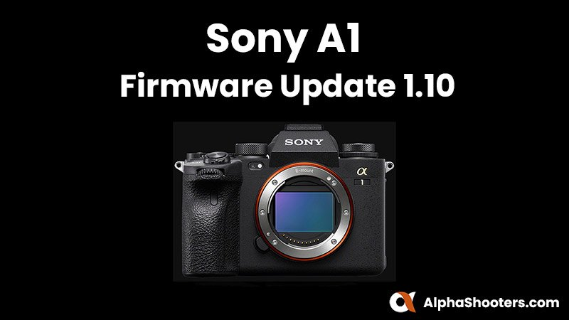 Sony A1 Firmware Update v1.10