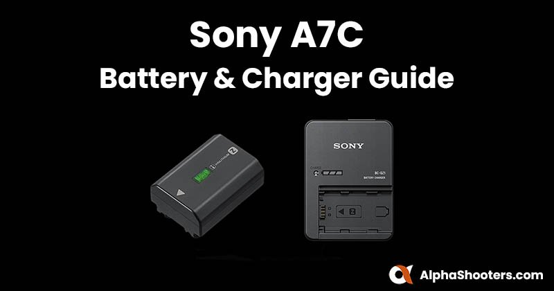 Sony A7C Battery and Charger Guide