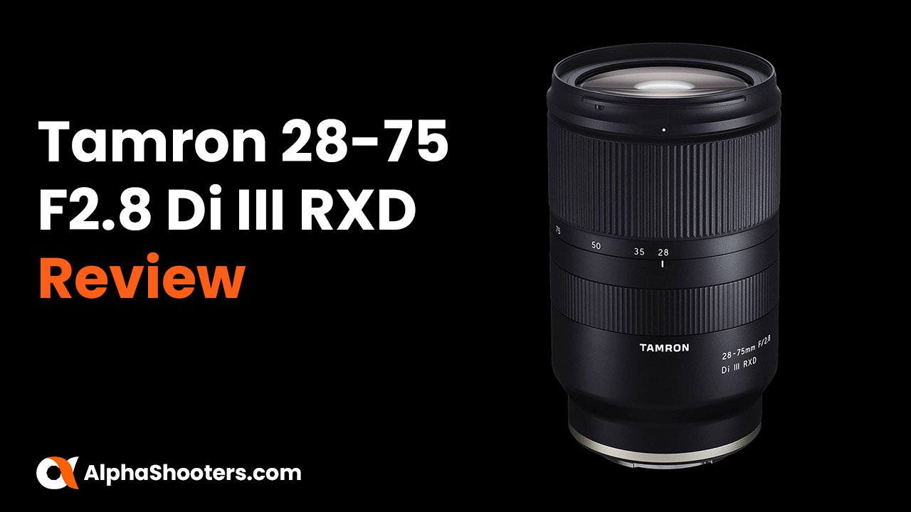 Tamron 28-75mm F2.8 Di III RXD Review