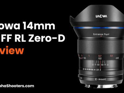 Laowa 14mm F4 FF RL Zero-D Lens Review for Sony FE