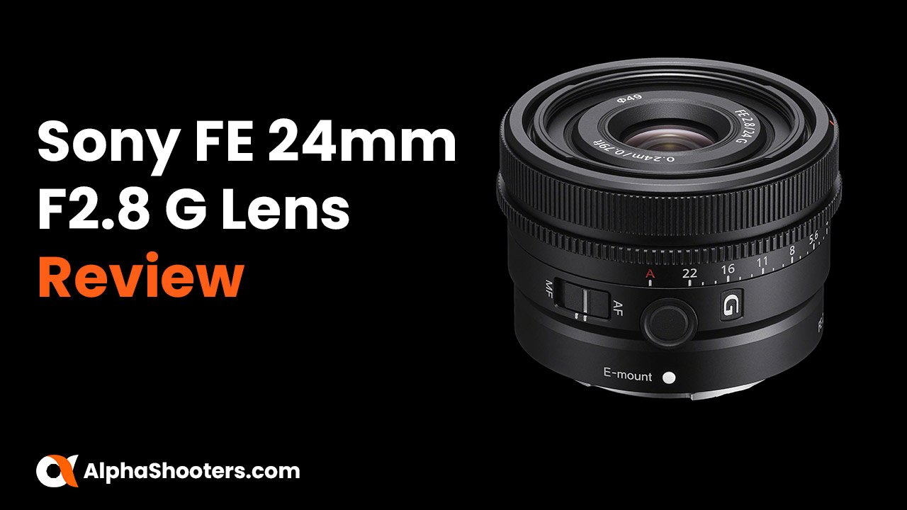 Sony FE 24mm F2.8 G Lens Review