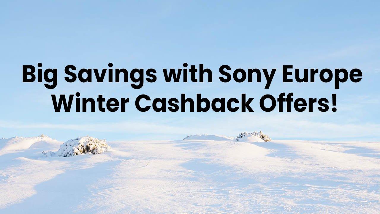 Sony Europe Winter Cashback Offers