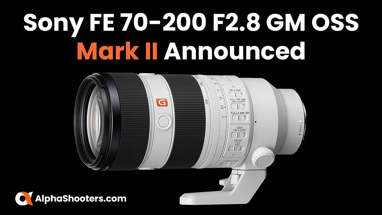 Redesigned Sony FE 70-200mm F2.8 GM OSS II Announced